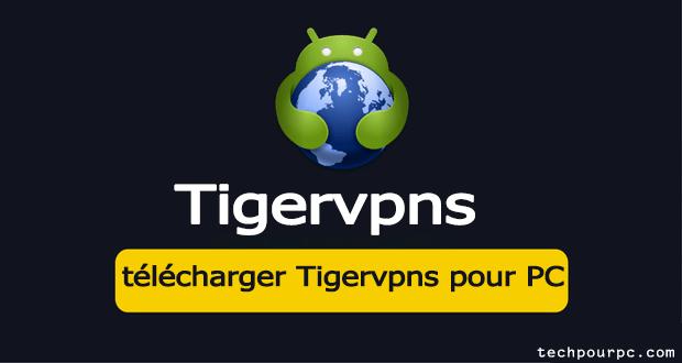 télécharger Tigervpns pour PC
