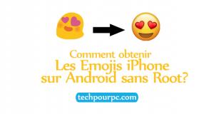 Comment obtenir des Emojis iPhone sur Android sans Root?