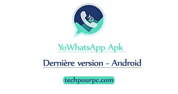 Télécharger YoWhatsApp Apk dernière version pour Android