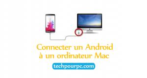 connecter un téléphone Android à un ordinateur Mac