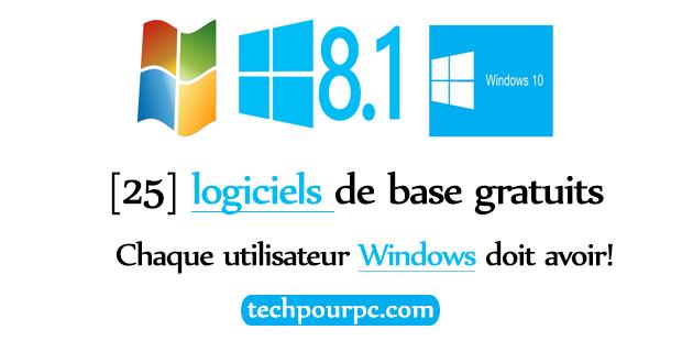 [25] logiciels de base pour windows