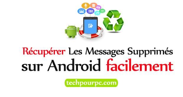 Comment Récupérer Les Messages Supprimés sur Android