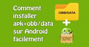 Installer apk + OBB/DATA, telecharger apk+obb, installer fichier obb android, obb android install, comment installer apk obb android, obb data android, telecharger jeux android apk+data, comment installer un jeux apk avec obb, modifier fichier obb