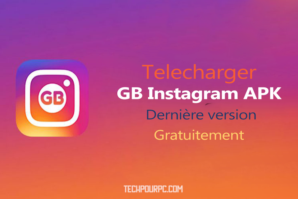 télécharger gb instagram APK, gb instagram 2019, gb instagram latest version, gb instagram uptodown, gb instagram themes, gb instagram for ios, gb instagram apk uptodown, telecharger gbinsta,