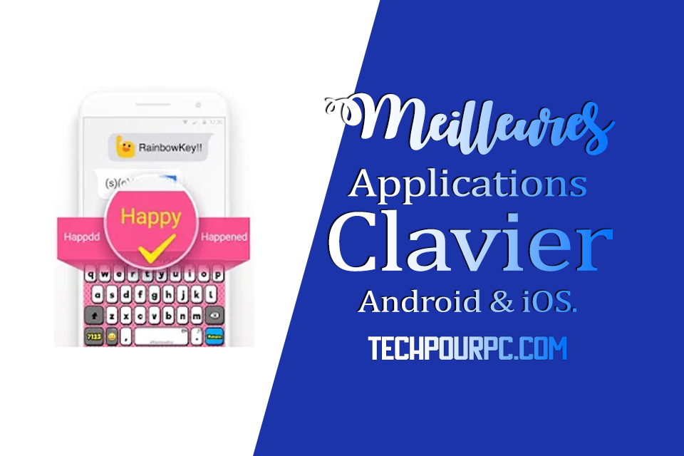 Meilleures applications Clavier, telecharger clavier android, changer clavier android, telecharger clavier samsung, clavier android apk, telecharger clavier francais, clavier android azerty, application clavier iphone, grand clavier android