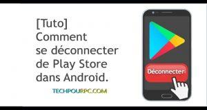 comment se déconnecter de google play store sur android