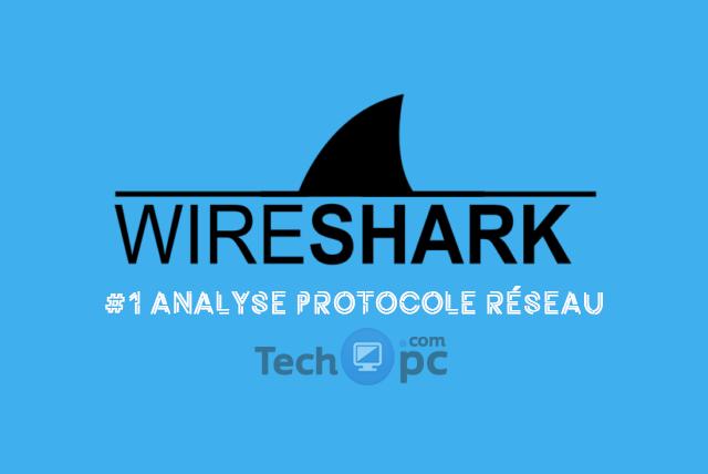 Wireshark, Analyse protocole réseau