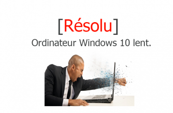 Ordinateur lent windows 10