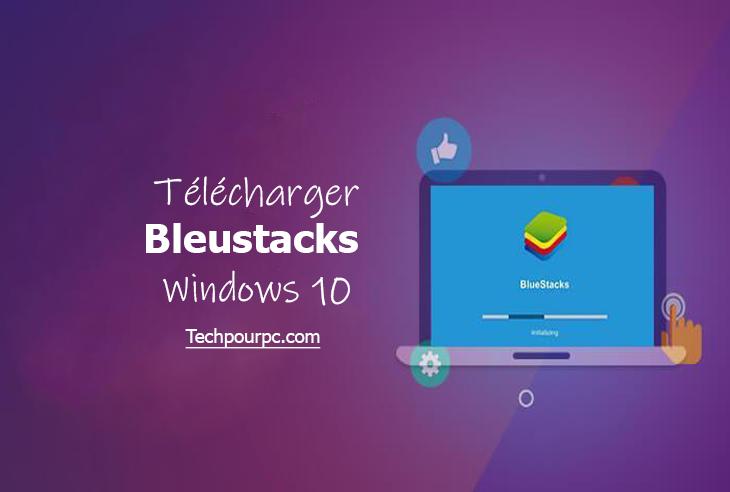 Télécharger BlueStacks Pour Windows 10