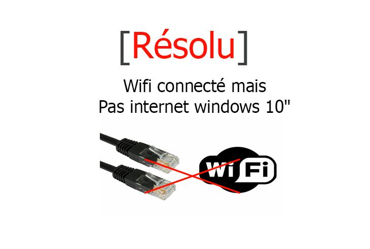 connecté mais pas d'internet